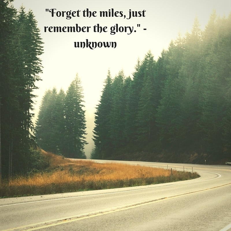 Marathon Quotes - Forget the miles, just remember the glory – unknown