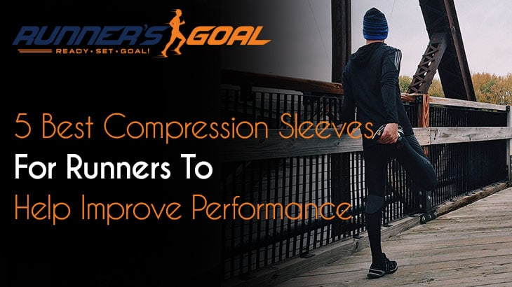 478145f4f3 5 Best Compression Sleeves For Runners Reviews For 2019
