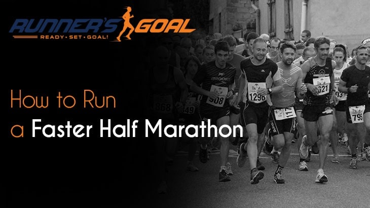 How to Run a Faster Half Marathon
