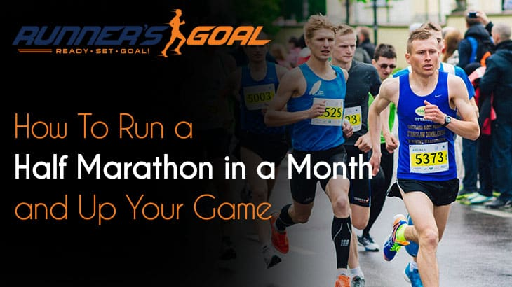 How to Run a Half Marathon in a Month