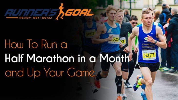 How to Run a Half Marathon in a Month